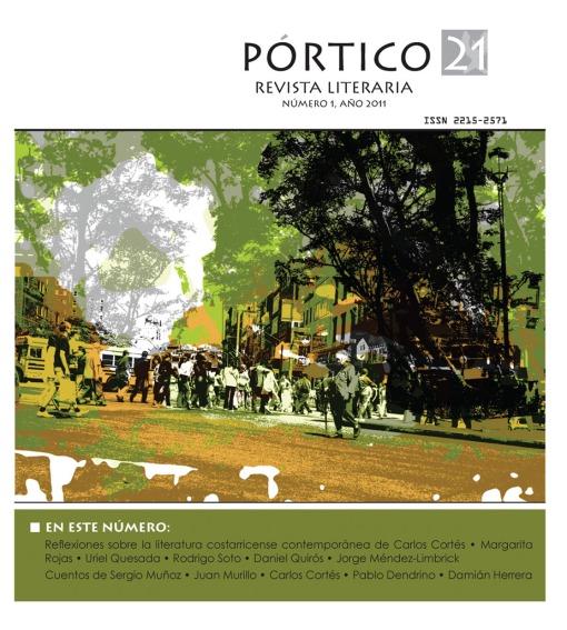 Portico 21 Nº1. Reflexiones sobre la literatura costarricense contemporánea.